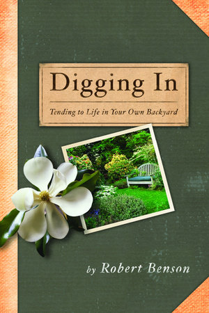 Digging In by Robert Benson