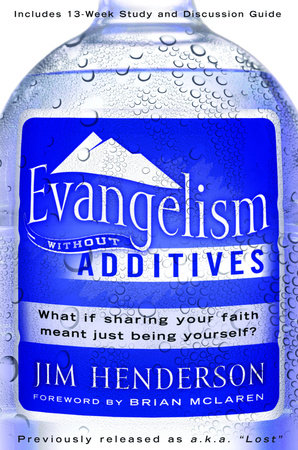 Evangelism Without Additives by Jim Henderson