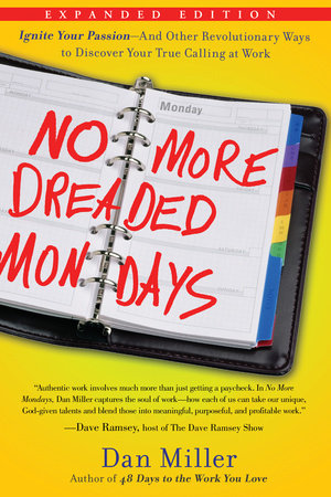 No More Mondays by Dan Miller