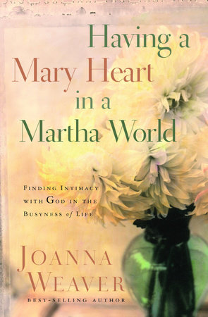 Having a Mary Heart in a Martha World (Gift Edition) by