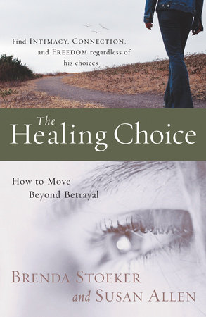 The Healing Choice by Brenda Stoeker and Susan Allen