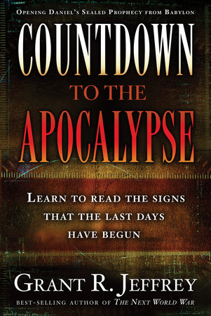 Countdown to the Apocalypse by Grant R. Jeffrey