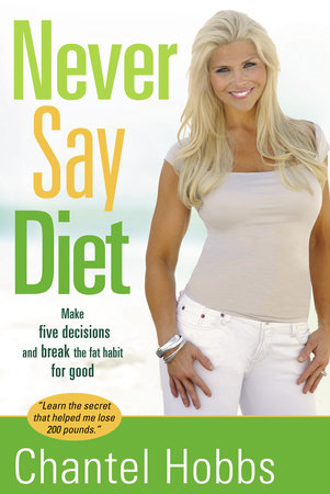 Never Say Diet by Chantel Hobbs