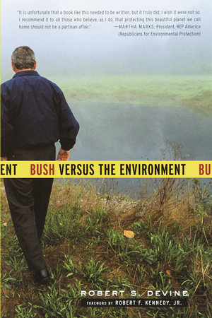 Bush Versus the Environment