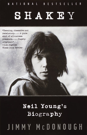 Shakey: Neil Young's Biography by