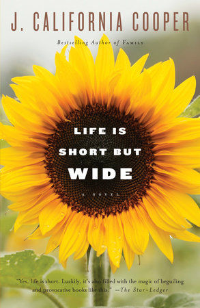 Life is Short But Wide by J. California Cooper