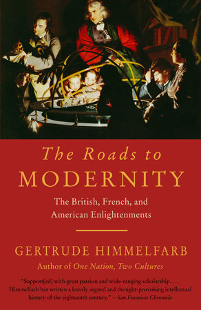 The Roads to Modernity by Gertrude Himmelfarb