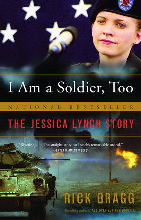 I Am a Soldier, Too by Rick Bragg