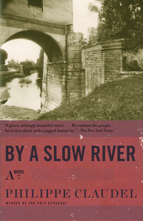 By a Slow River by Philippe Claudel