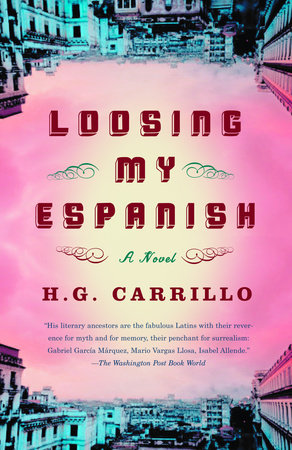 Loosing My Espanish by H.G. Carrillo