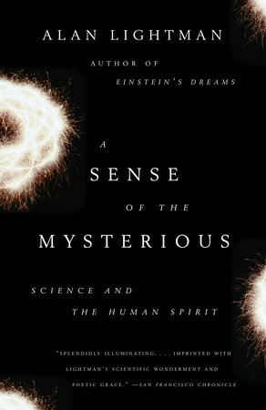 A Sense of the Mysterious by Alan Lightman