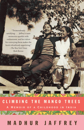 Climbing the Mango Trees by Madhur Jaffrey