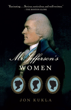 Mr. Jefferson's Women by Jon Kukla