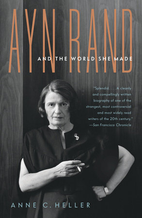 Ayn Rand and the World She Made by