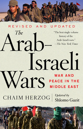 The Arab-Israeli Wars by Chaim Herzog and Shlomo Gazit