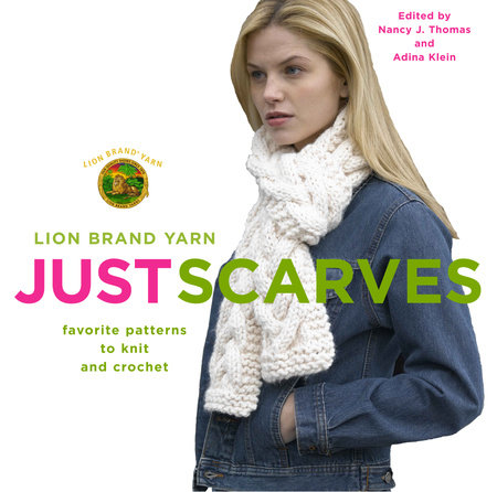 Lion Brand Yarn: Just Scarves by