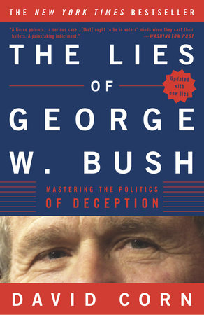 The Lies of George W. Bush by David Corn