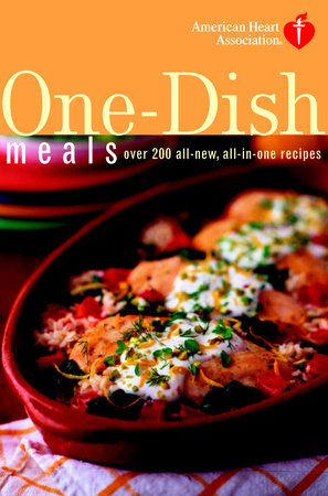 American Heart Association One-Dish Meals by