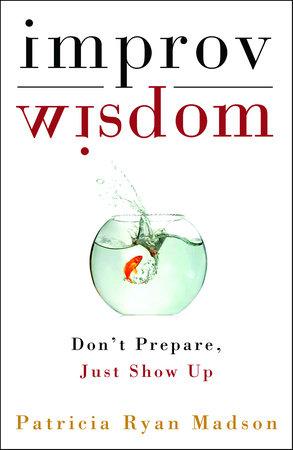 Improv Wisdom by
