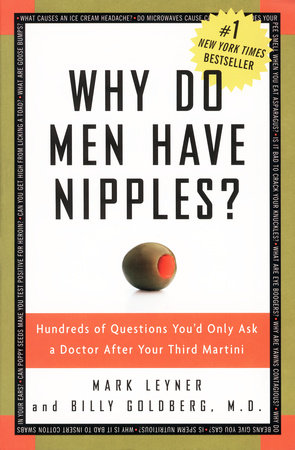 Why Do Men Have Nipples? by Billy Goldberg, M.D. and Mark Leyner