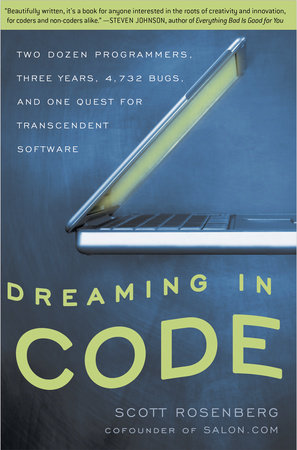 Dreaming in Code by
