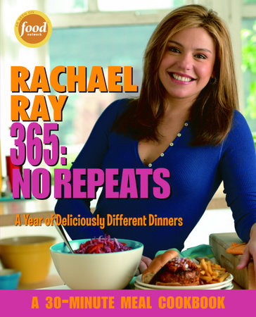 Rachael Ray 365: No Repeats by