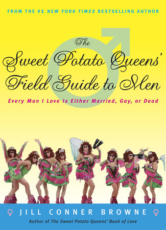 The Sweet Potato Queens' Field Guide to Men by Jill Conner Browne