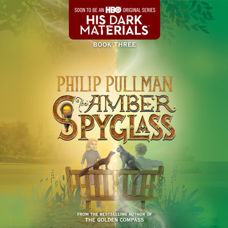 His Dark Materials, Book III: The Amber Spyglass by