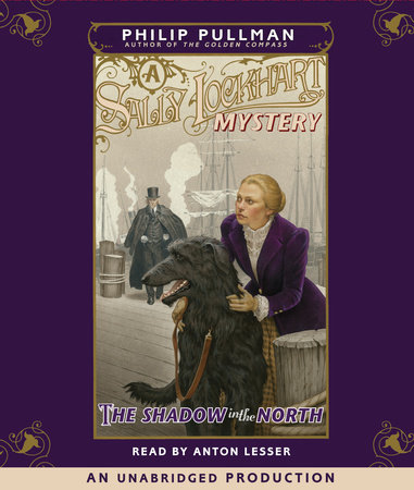 A Sally Lockhart Mystery: The Shadow In the North by Philip Pullman