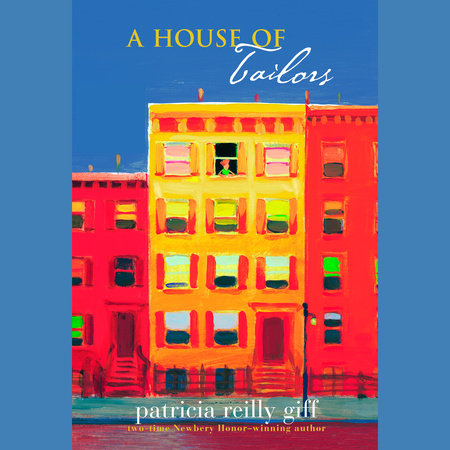 A House of Tailors by Patricia Reilly Giff