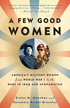 A Few Good Women by Rosemary Neidel-Greenlee and Evelyn Monahan