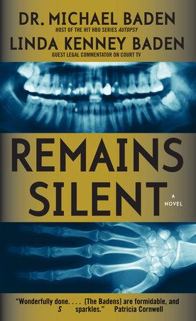 Remains Silent by Michael Baden and Linda Kenney