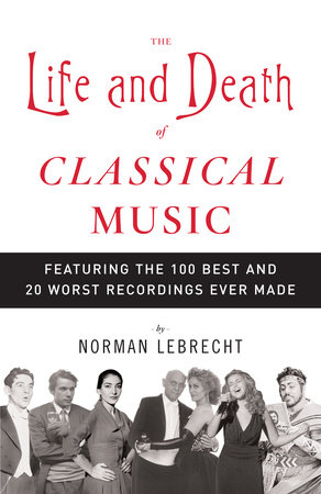 The Life and Death of Classical Music by