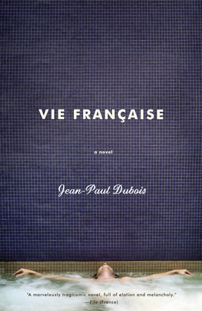 Vie Francaise by Jean-Paul Dubois