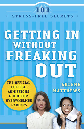 Getting in Without Freaking Out by Arlene Matthews