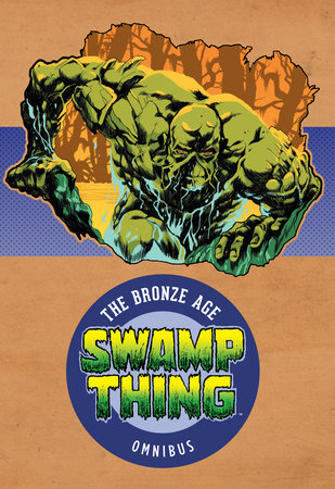 Cover of Swamp Thing: The Bronze Age Omnibus Vol. 1