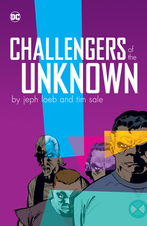 Challengers Of The Unknown By Jeph Loeb And Tim Sale Penguin