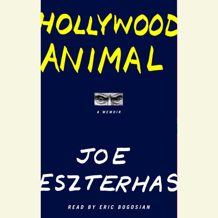 Hollywood Animal by Joe Eszterhas