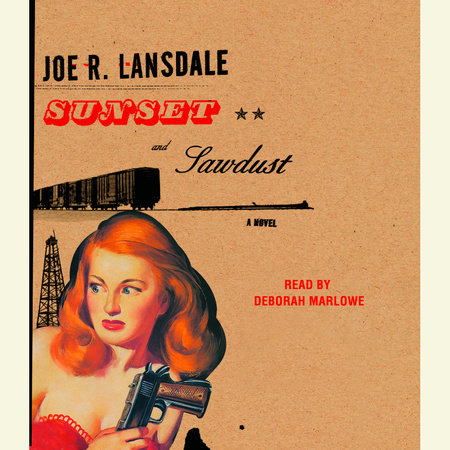 Sunset and Sawdust by Joe R. Lansdale