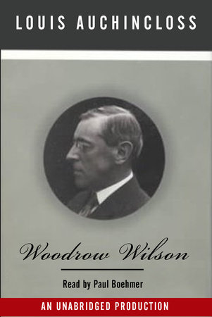 Woodrow Wilson by Louis Auchincloss