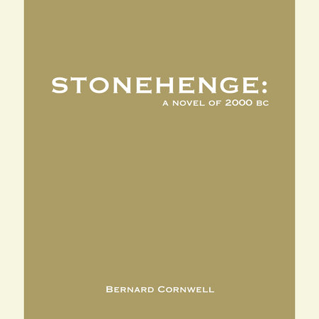 Stonehenge: A Novel of 2000 BC by Bernard Cornwell