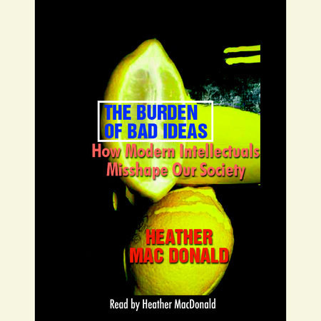 The Burden of Bad Ideas by