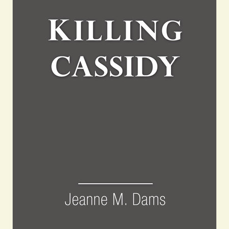 Killing Cassidy by Jeanne M. Dams