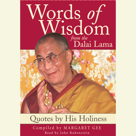Words of Wisdom:  Quotes By His Holiness the Dalai Lama by Margaret Gee