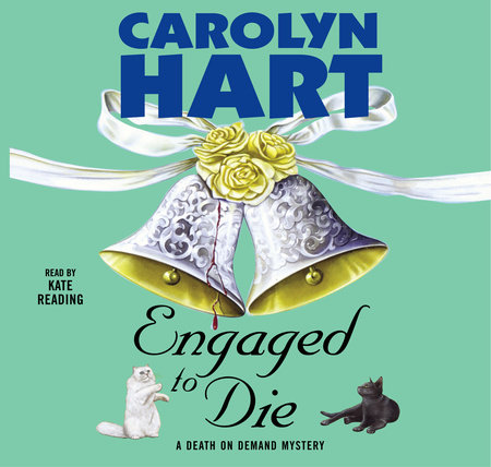 Engaged to Die by Carolyn Hart