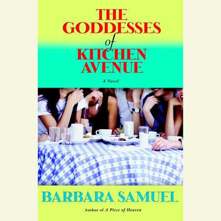 The Goddesses of Kitchen Avenue by