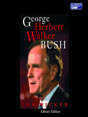 George Herbert Walker Bush by Tom Wicker