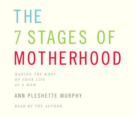 The 7 Stages of Motherhood by