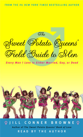Sweet Potato Queens Field Guide to Men by Jill Conner Browne