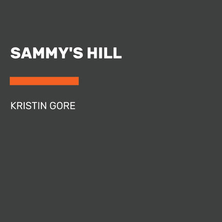 Sammy's Hill by Kristin Gore